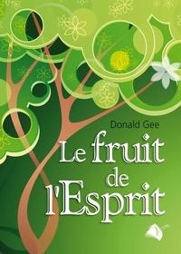 Donald Gee - Le fruit de l'Esprit.