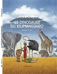 Donald Grant - Le dinosaure du Kilimandjaro.