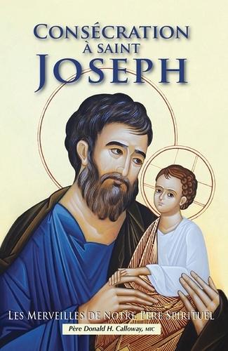 Donald H. Calloway - Consécration à saint Joseph - Les Merveilles de notre Père Spirituel.