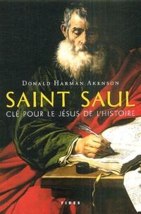 Donald-Harman Akenson - Saint Paul - Clé pour le Jésus de l'histoire.