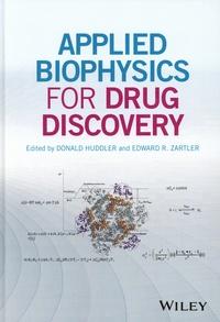 Donald Huddler et Edward R. Zartler - Applied Biophysics for Drug Discovery.