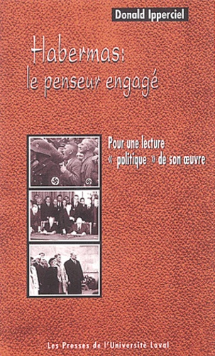 """Donald Ipperciel - Habermas : le penseur engagé - Pour une lecture """"politique"""" de son oeuvre."""