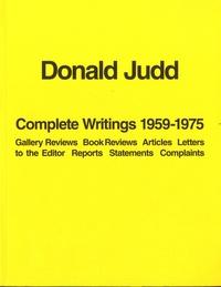 Donald Judd - Donald Judd - Complete Writings 1959-1975.