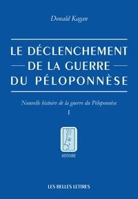 Donald Kagan - Nouvelle histoire de la guerre du Péloponnèse - Tome 1, Le déclenchement de la guerre.