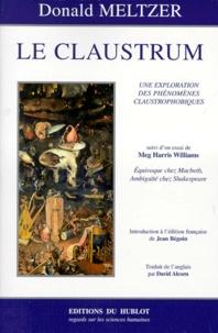 Donald Meltzer - Le claustrum - Une exploration des phénomènes claustrophobiques.