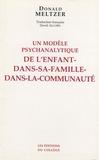 Donald Meltzer - Un modèle psychanalytique de l'enfant-dans-sa-famille-dans-la-communauté.