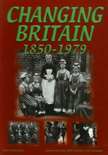 Donald Morrison - Changing Britain 1850-1979.