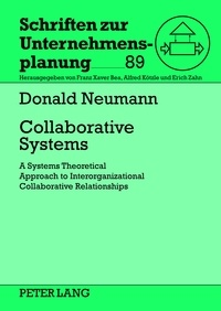 Donald Neumann - Collaborative Systems - A Systems Theoretical Approach to Interorganizational Collaborative Relationships.