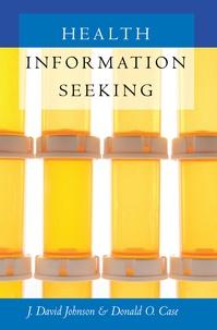 Donald o. Case et J. david Johnson - Health Information Seeking.