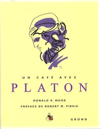 Donald R. Moor - Un café avec Platon.