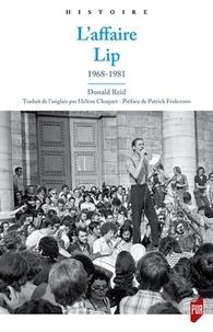 Donald Reid - Ouvrir les portes - L'Affaire Lip, 1968-1981.