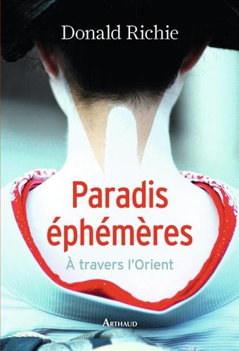 Paradis éphémères. A travers l'Orient