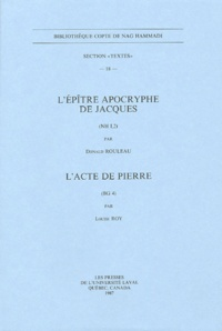 Donald Rouleau - L'Epître apocryphe de Jacques (NH I, 2) ; L'acte de Pierre (BG 4).