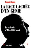 Donald Spoto - La face cachée d'un génie - La vraie vie d'Alfred Hitchcock.