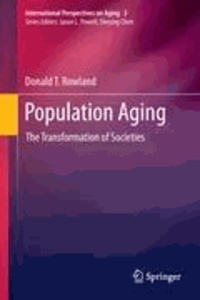 Donald T. Rowland - Population Aging - The Transformation of Societies.