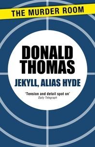 Donald Thomas - Jekyll, Alias Hyde.