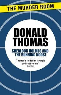 Donald Thomas - Sherlock Holmes and the Running Noose.