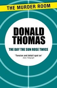 Donald Thomas - The Day the Sun Rose Twice.