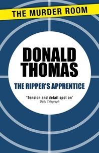 Donald Thomas - The Ripper's Apprentice.