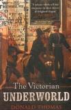 Donald Thomas - The victorian underworld.