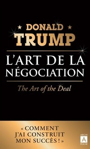 Donald Trump - L'art de la négociation.