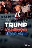 Donald Trump - LAmérique paralysée.