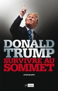 Donald Trump - Survivre au sommet.