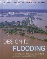 Feriasdhiver.fr Design for Flooding - Architecture, Landscape, and Urban Design for Resilience to Climate Change Image