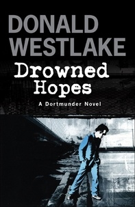 Donald Westlake - Drowned Hopes.
