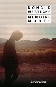 Donald Westlake - Mémoire morte.