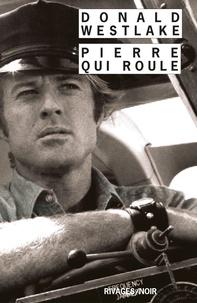 Donald Westlake - Pierre qui roule.