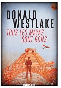 Donald Westlake - Tous les Mayas sont bons.