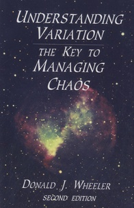 Donald Wheeler - Understanding Variation - The Key To Mananging Chaos.