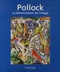 Donald Wigal - Jackson Pollock - La Dissimulation de l'image.