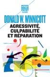 Donald Winnicott - Agressivité, culpabilité et réparation.