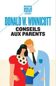 Donald Winnicott - Conseils aux parents.