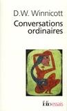 Donald Winnicott - Conversations ordinaires.