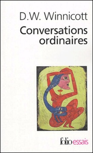 Donald Winnicott - Conversations ordinaires.