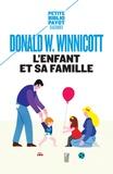 Donald Winnicott - L'enfant et sa famille - Les premières relations.