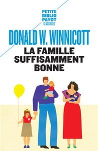 Donald Winnicott - La famille suffisamment bonne.