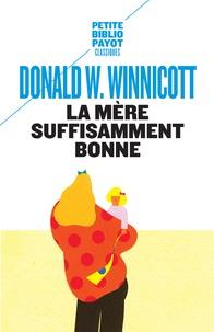 Donald Winnicott - La mère suffisament bonne.