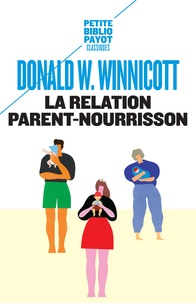 Donald Winnicott - La relation parent-nourrisson.