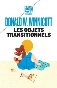 Donald Winnicott - Les objets transitionnels.
