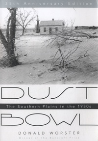 Donald Worster - Dust Bowl - The Southern Plains in the 1930s.