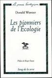 Donald Worster - Les pionniers de l'écologie - Une histoire des idées écologiques.