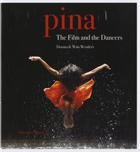 Donata Wenders - Pina - The Film and the Dancers.