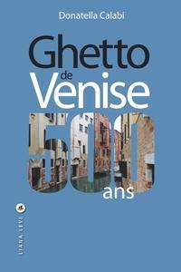Donatella Calabi - Ghetto de Venise - 500 ans.