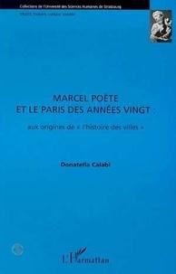 Donatella Calabi - Marcel Poëte et le Paris des annnées vingt - Aux origines de l'histoire des villes.
