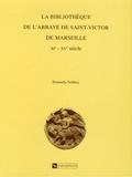 Donatella Nebbiai- Dalla Guarda - La bibliothèque de l'abbaye Saint-Victor de Marseille (XIe-XVe siècles).