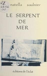 Donatella Saulnier - Le Serpent de mer.